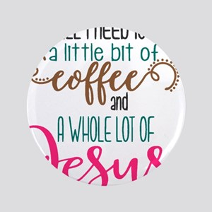 coffee and jesus Button