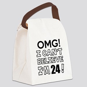 Omg I Can Not Believe I Am 24 Canvas Lunch Bag