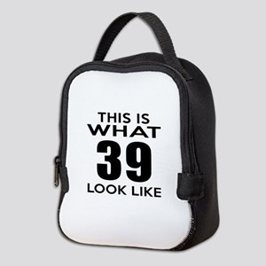 This Is What 39 Look Like Neoprene Lunch Bag