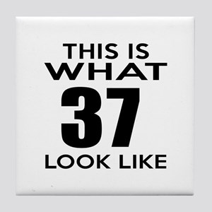This Is What 37 Look Like Tile Coaster