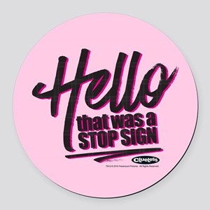 Clueless - Hello Stop Sign Round Car Magnet