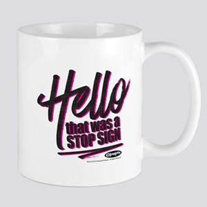 Clueless - Hello Stop Sign Mug