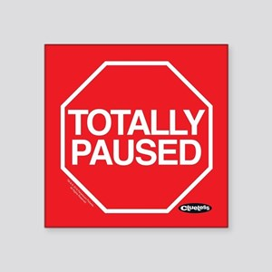 "Clueless - Totally Paused Square Sticker 3"" x 3"""