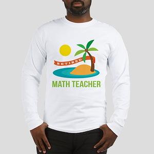 Retired Math teacher Long Sleeve T-Shirt