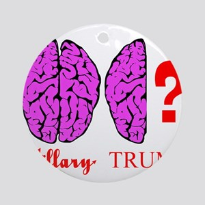 Hillary And Trump Brains Round Ornament