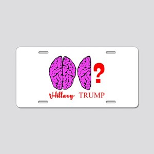 Hillary And Trump Brains Aluminum License Plate