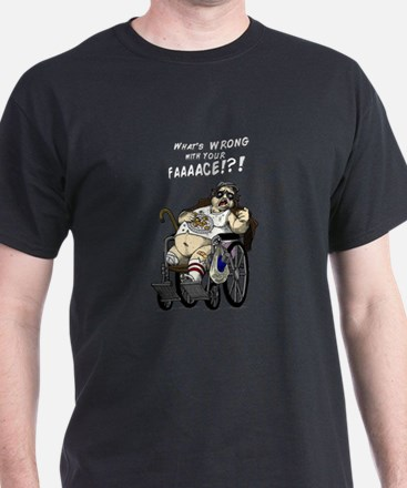 Whats wrong with your faaaace! T-Shirt