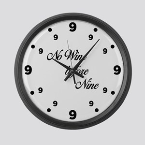 No wine before nine Large Wall Clock