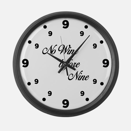 No wine before nine Large Wall Clock