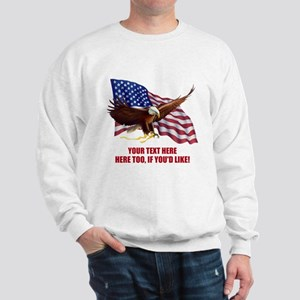 PERSONALIZED AMERICAN FLAG EAGLE SAYING Sweatshirt