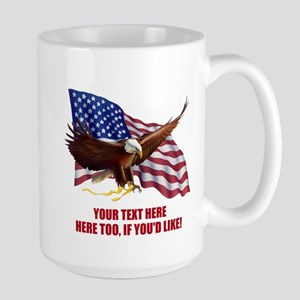 PERSONALIZED AMERICAN FLAG EAGLE SAYING Large Mug