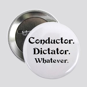 "conductor dictator 2.25"" Button"