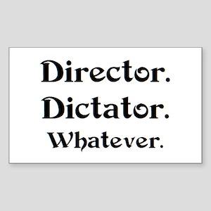 director dictator Sticker (Rectangle)