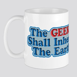 Geeks Shall Inherit The Earth Mug