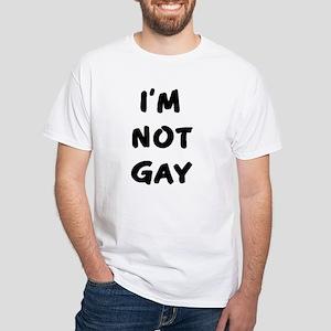 I'm not gay, ask my boyfriend White T-Shirt