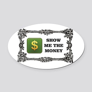 show me the money box Oval Car Magnet