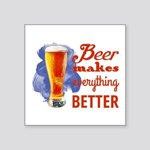 Beer Makes Everything Better Sticker