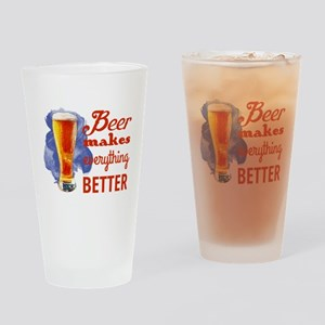 Beer Makes Everything Better Drinking Glass