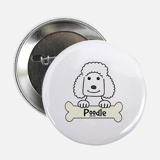 "Funny Standard poodle cartoon 2.25"" Button"