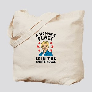 A Womans Place Is In The White House Tote Bag