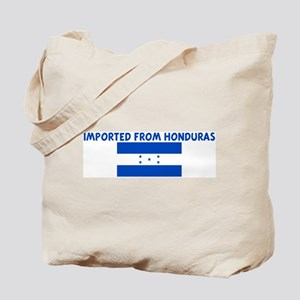 IMPORTED FROM HONDURAS Tote Bag