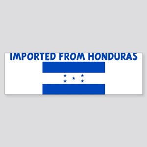 IMPORTED FROM HONDURAS Bumper Sticker