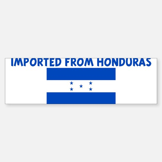 IMPORTED FROM HONDURAS Bumper Bumper Bumper Sticker