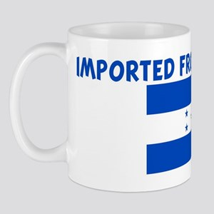 IMPORTED FROM HONDURAS Mug