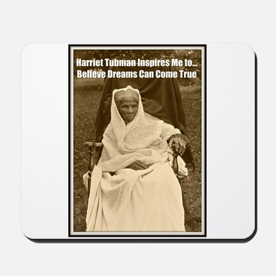 Harriet Tubman Inspires Dreamers Mousepad