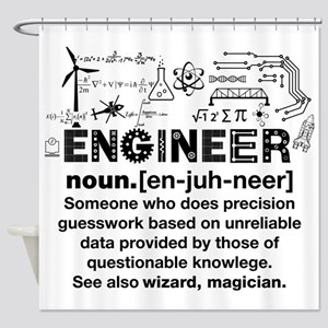 Engineer Funny Definition Shower Curtain