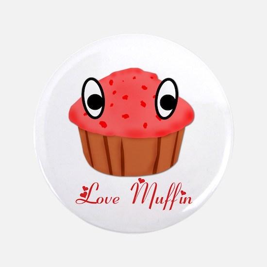 """Valentine's Day Love Muffin 3.5"""" Button"""