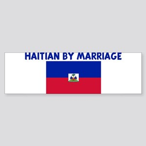 HAITIAN BY MARRIAGE Bumper Sticker