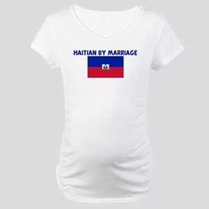 HAITIAN BY MARRIAGE Maternity T-Shirt