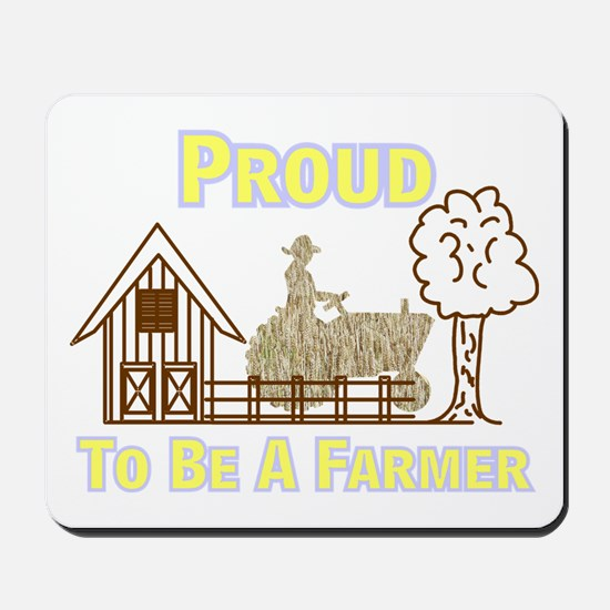 Proud To Be A Farmer Mousepad