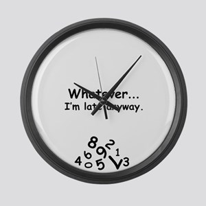 Whatever, I'm late anyway. Large Wall Clock