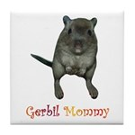 Only Want Gerbils Tile Coaster