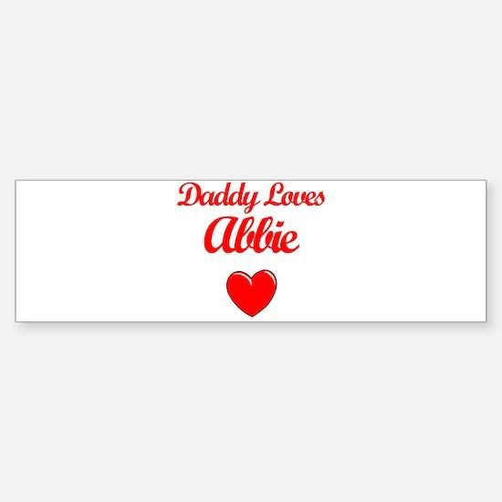 Daddy Loves Abbie Bumper Bumper Bumper Sticker