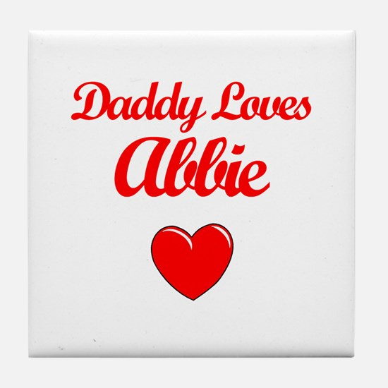 Daddy Loves Abbie Tile Coaster