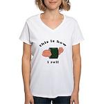 how i roll Women's V-Neck T-Shirt