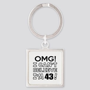 Omg I Can Not Believe I Am 43 Square Keychain