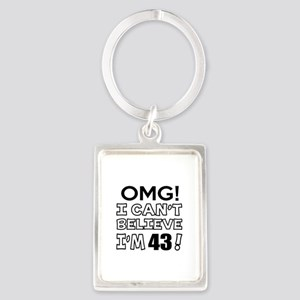 Omg I Can Not Believe I Am 43 Portrait Keychain
