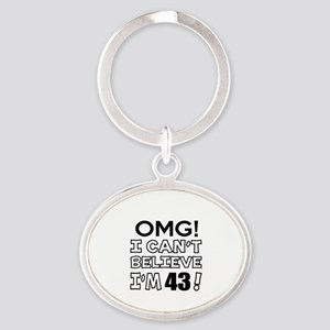 Omg I Can Not Believe I Am 43 Oval Keychain