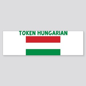 TOKEN HUNGARIAN Bumper Sticker