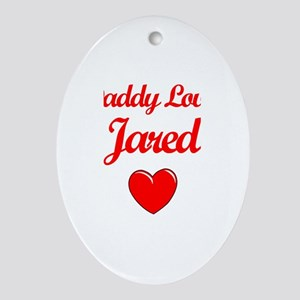 Daddy Loves Jared  Oval Ornament