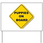 Puppies on board Yard Sign