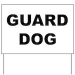 Guard dog Yard Sign