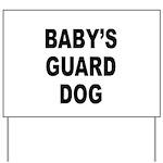 Baby's guard dog Yard Sign