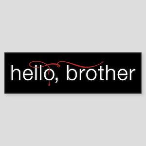 TVD Hello Brother Bumper Sticker