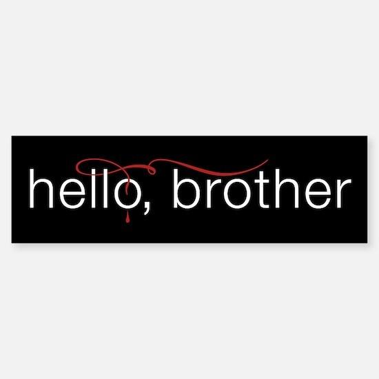 TVD Hello Brother Bumper Bumper Bumper Sticker
