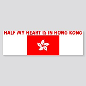 HALF MY HEART IS IN HONG KONG Bumper Sticker